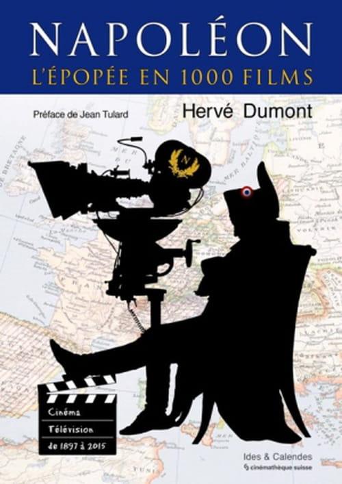 Napoléon, épopée en 1000 films, cinéma et télévision, de 1897 à 2015