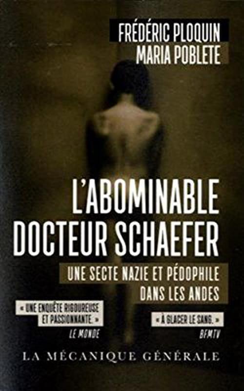 L'Abominable Docteur Schaeffer, une secte nazie et pédophile dans les Andes
