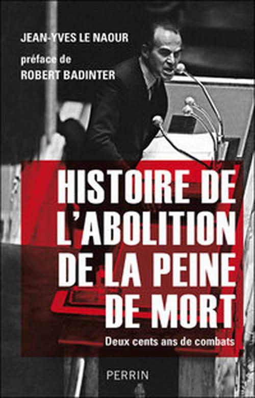 """""""Histoire de l'abolition de la peine de mort"""", le long chemin d'une idée révolutionnaire"""