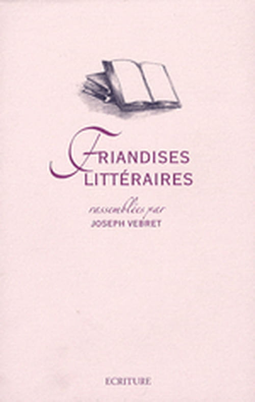 Les Friandises Littéraires de Joseph Vebret
