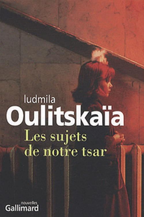 """""""Les Sujets De Notre Tsar"""", la Russie par petites touches de  Ludmila Oulitskaïa"""