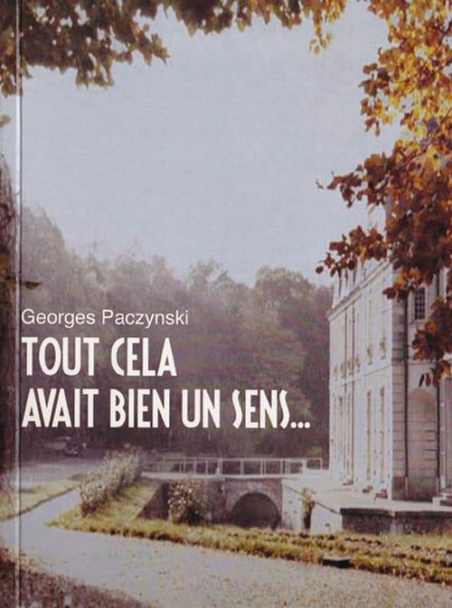 Tout cela avait bien un sens…, de Georges Paczynski: Quand l'autobiographie rencontre la philosophie