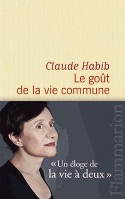 Claude Habib et son goût de la vie commune