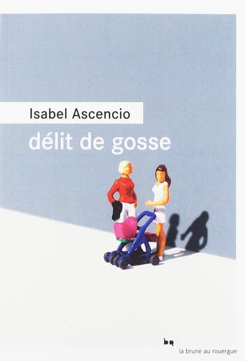 Délit de gosse, d'Isabel Ascencio : Braquage de gamètes