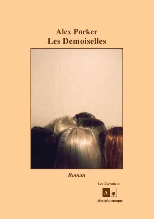 """""""Demoiselles"""" d'Alex Porker"""