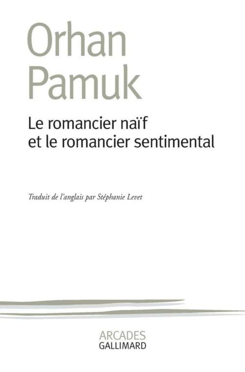 """""""Le romancier naïf et le romancier sentimental"""" de Orhan Pamuk: un véritable bijou littéraire !"""