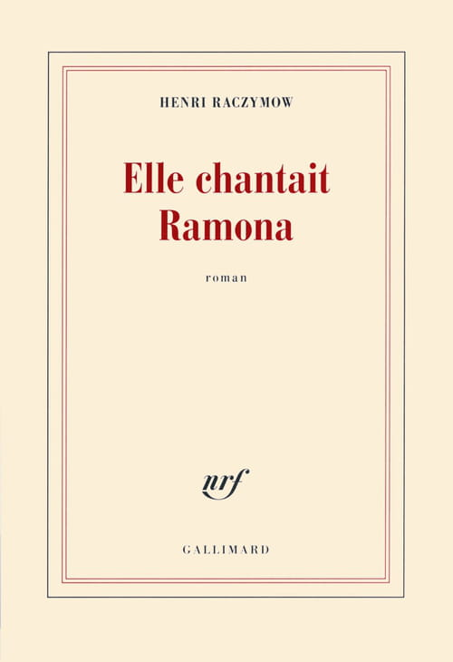 "Henri Raczymow, ""Elle chantait Ramona"""