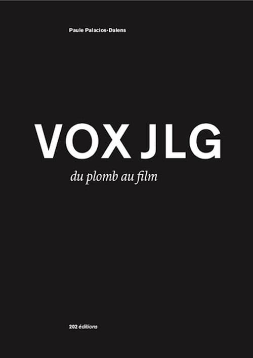 Vox-Jean-Luc Godard, du plomb au film de Paule Palacios Dalens