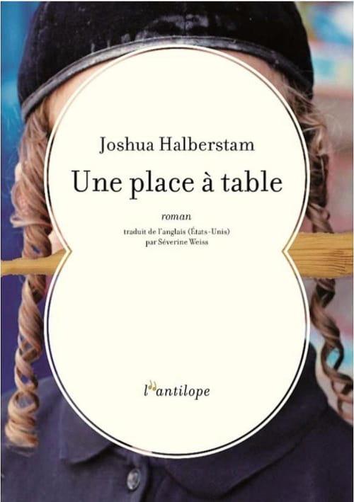 Une place à table, de Joshua Halberstam : Naitre à une nouvelle vie