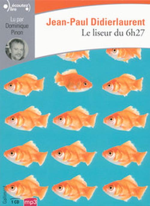 """""""Le Liseur du 6h27"""" de Jean-Paul Didierlaurent lu par Dominique Pinon"""