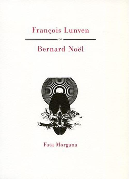 Bernard Noël et le four de l'alchimiste François Lunven
