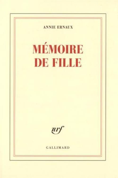 Annie Ernaux, Mémoire de fille : Le poids des mots