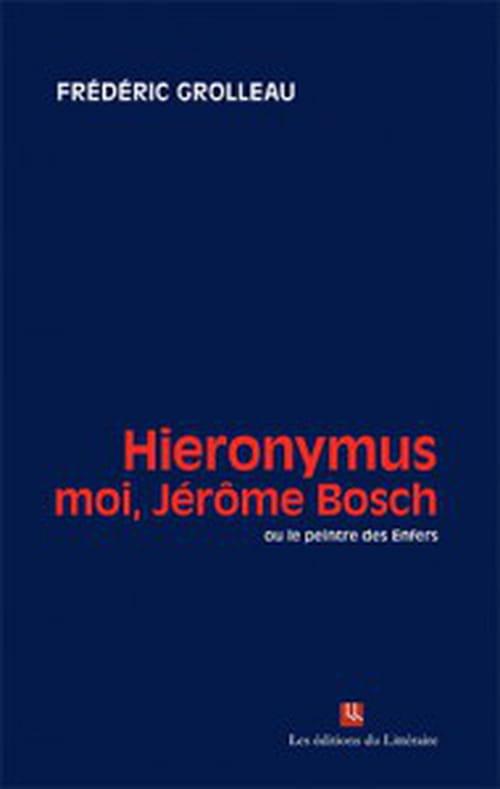 Quand les bossus chantent la gloire de Dieu : journal intime de Jérôme Bosch