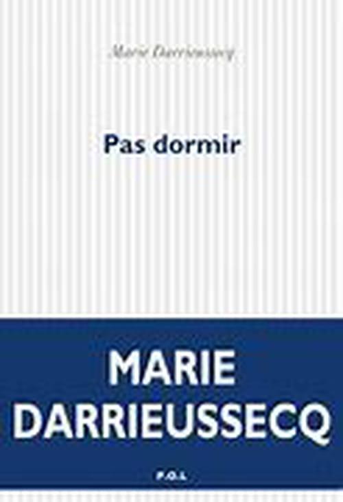 Marie Darrieussecq rêveuse insomniaque