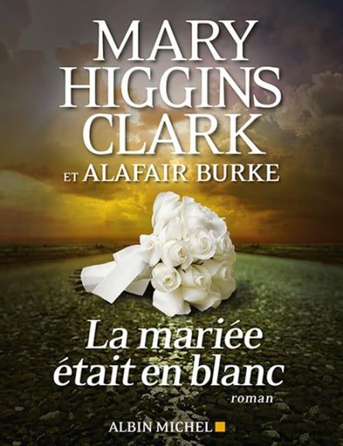 Mary Higgins Clark : La mariée a failli être en blanc...