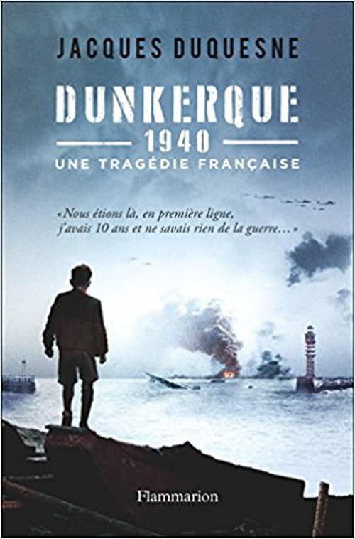 Dunkerque 1940 une tragédie française, un récit émouvant