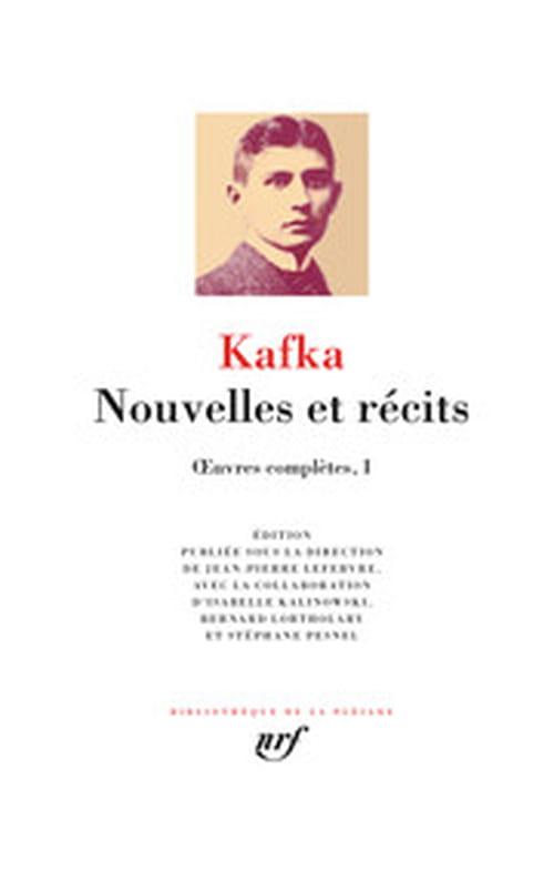 Kafka réhabilité : nouvelles, récits & romans retraduits depuis l'original
