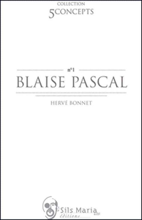 Blaise Pascal d'Hervé Bonnet, cinq concepts pour saisir les Pensées