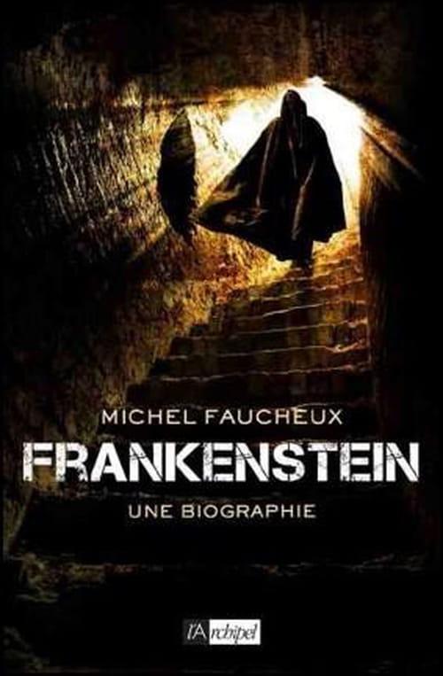Frankenstein, une biographie