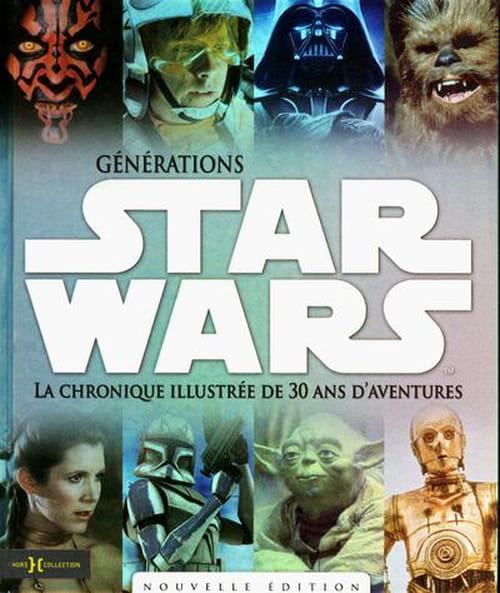 Génération Star Wars, La chronique illustrée de 30 ans d'aventures