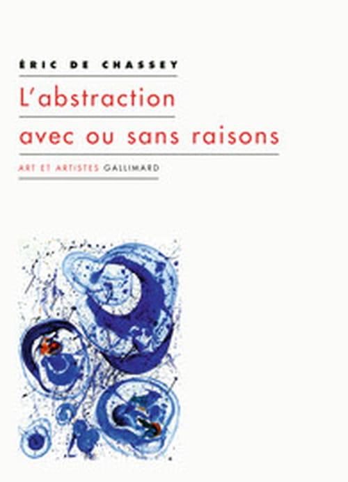 L'abstraction, pour quelle raison(s) ? se demande Éric de Chassey