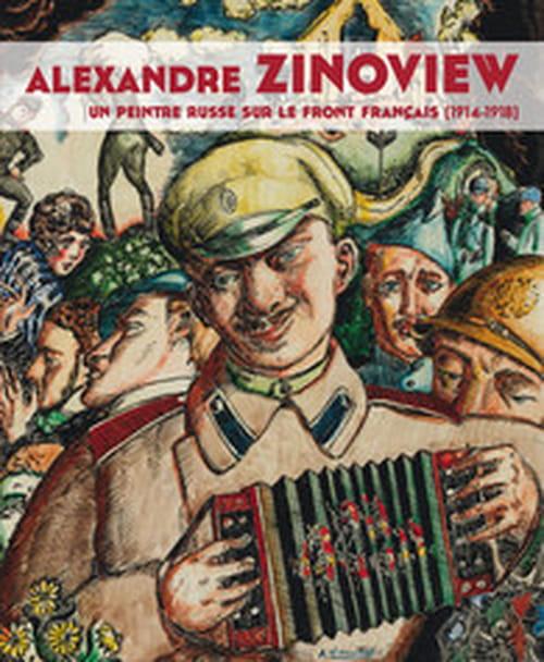 Alexandre Zinoview, l'artiste et le soldat