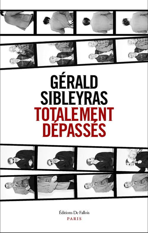 Totalement dépassés, de Gérard Sibleyras: Des dépassés conjugués au présent