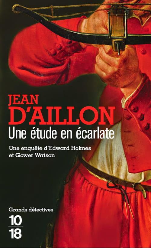 Une étude en écarlate- Quand Jean d'Aillon revient aux sources du plus célèbre des détectives.