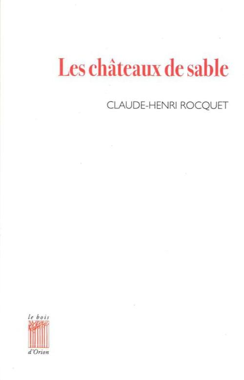 Les châteaux de sable de Claude-Henri Rocquet