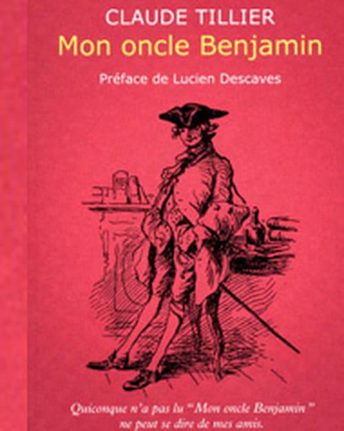 Mon oncle Benjamin de Claude Tillier, à déguster sans modération !