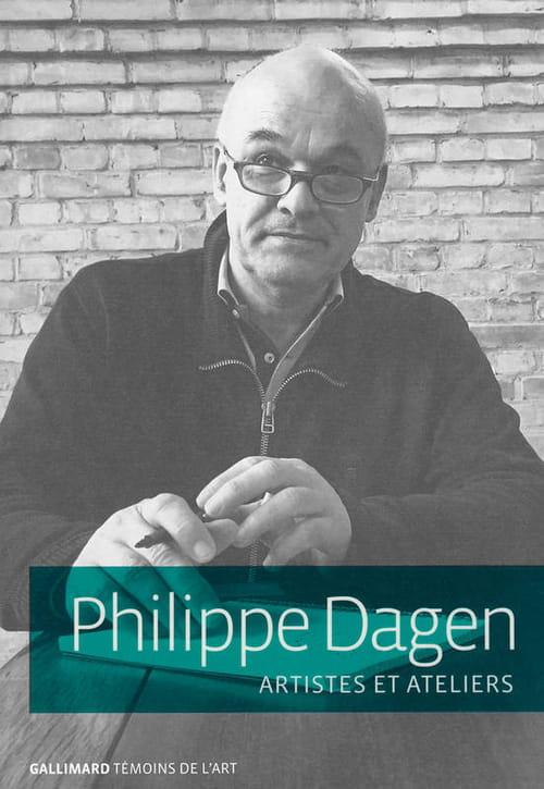 Les Artistes et leurs ateliers vus par Philippe Dagen