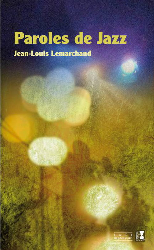 Jean-Louis Lemarchand, Paroles de jazz : la musique à la source