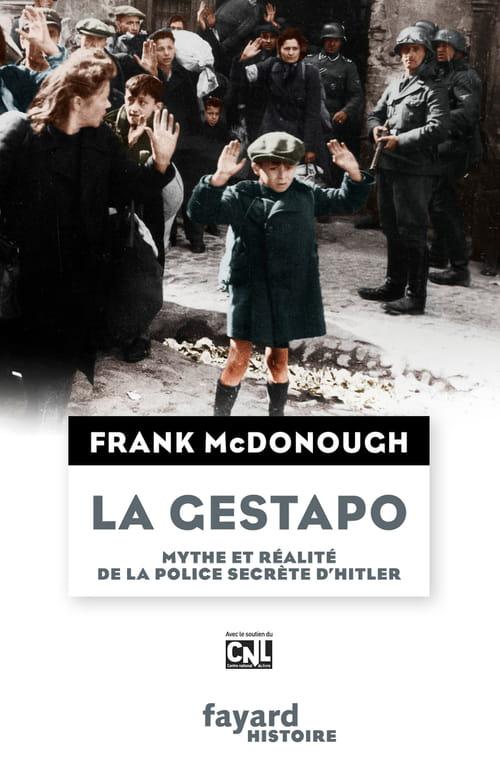 La Gestapo, l'histoire de la police d'Hitler