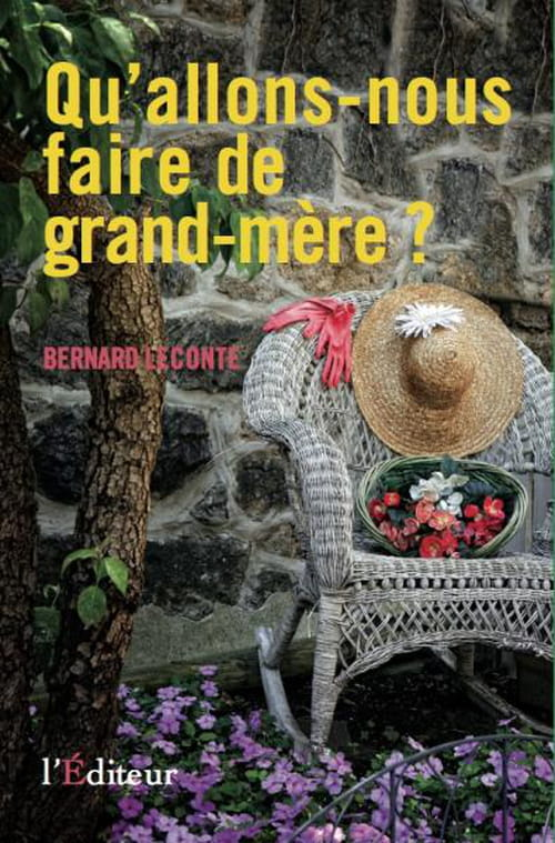 Bernard Leconte, Qu'allons-nous faire de grand-mère ? : That's the question...