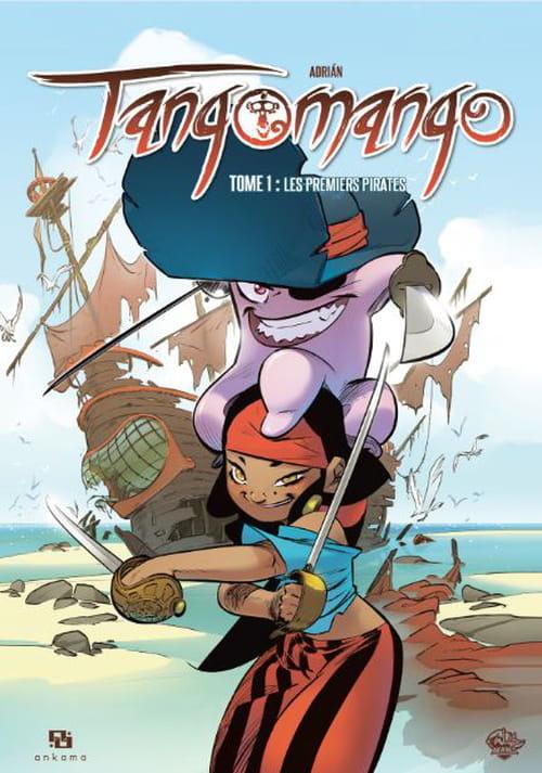 Tangomango, tome 1 : les premiers pirates.