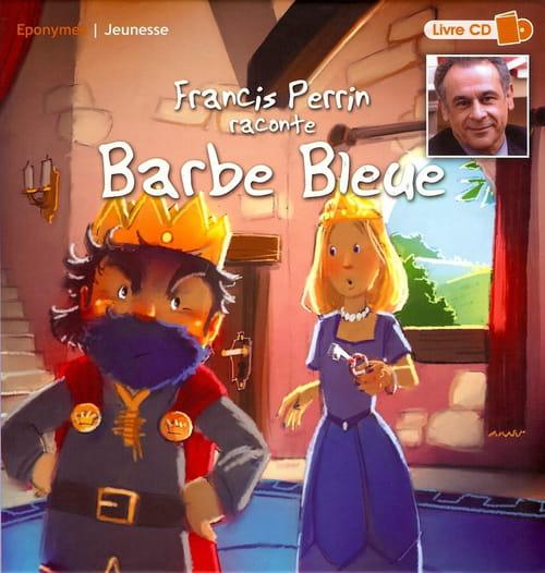 Barbe Bleue raconté par Francis Perrin : un conte traditionnel à écouter !
