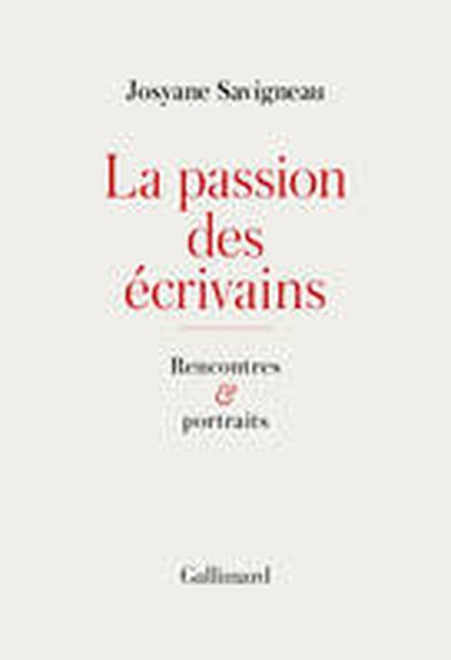 La Passion des écrivains, rencontres et portraits