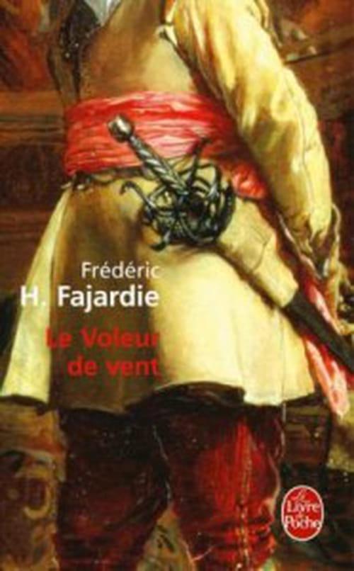 Le Voleur de vent, de Frédéric H. Fajardie, grand roman signé par une grande plume