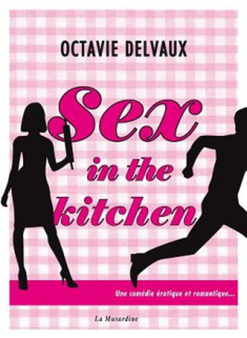 Sex in the kitchen,   truculence et cochonneries version fille