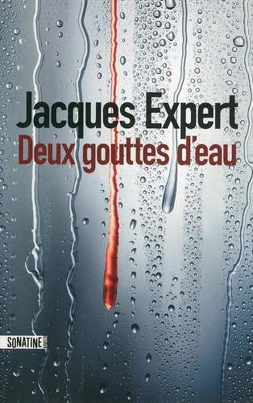 Jacques Expert, Deux gouttes d'eau : Fort et troublant