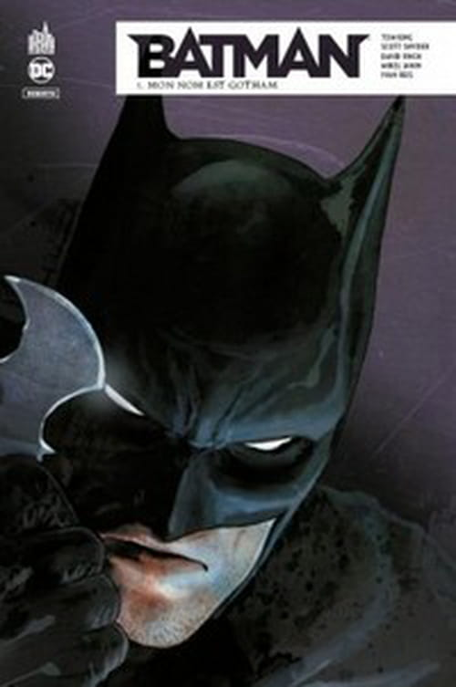 Batman Rebirth, tome 1 – Mon nom est Gotham