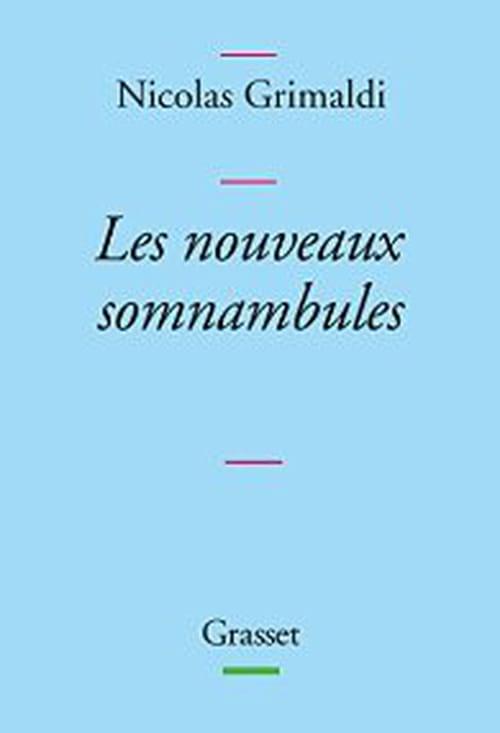"""Nicolas Grimaldi, """"les nouveaux somnambules"""""""
