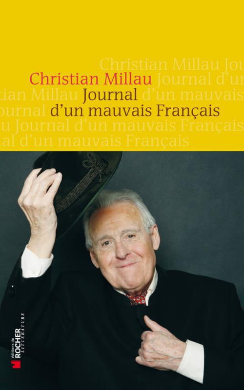 Journal d'un mauvais Français : Christian Millau en campagne