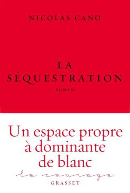 La séquestration, selon Nicolas Cano