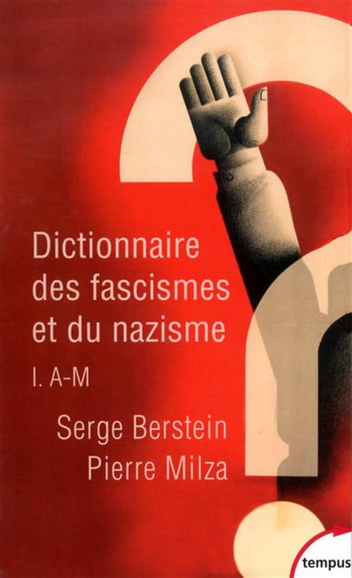 """""""Dictionnaire des fascismes et du nazisme"""", volume 1 : A-M"""