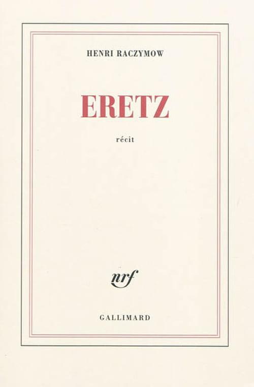 Eretz, Henri Raczymow à la recherche du temps perdu