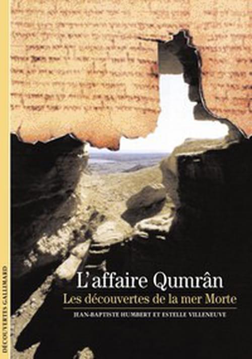 """""""L'Affaire Qumrân, les découvertes de la mer Morte"""", la révolution archéologique et la fondation de la civilisation judéo-chrétienne"""
