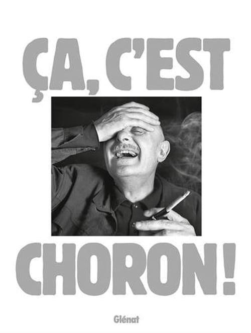 Ça, c'est Choron : Un mystique de la subversion