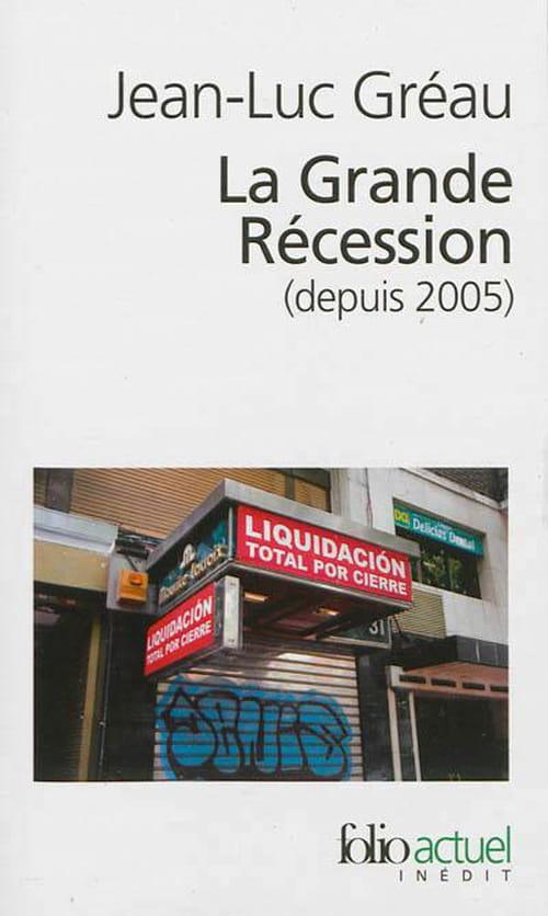 """""""La Grande Récession (depuis 2005)"""" : Voyage au centre de l'expérience néolibérale"""