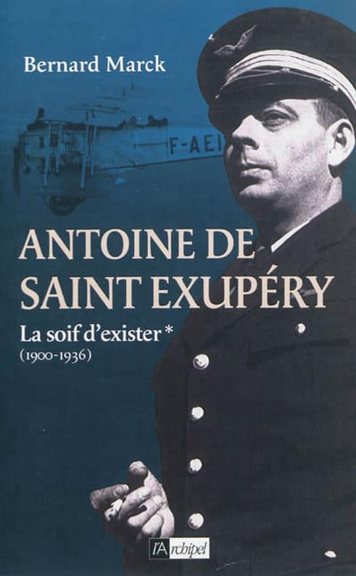 Bernard Marck, Antoine de Saint Exupéry : vie d'un héros